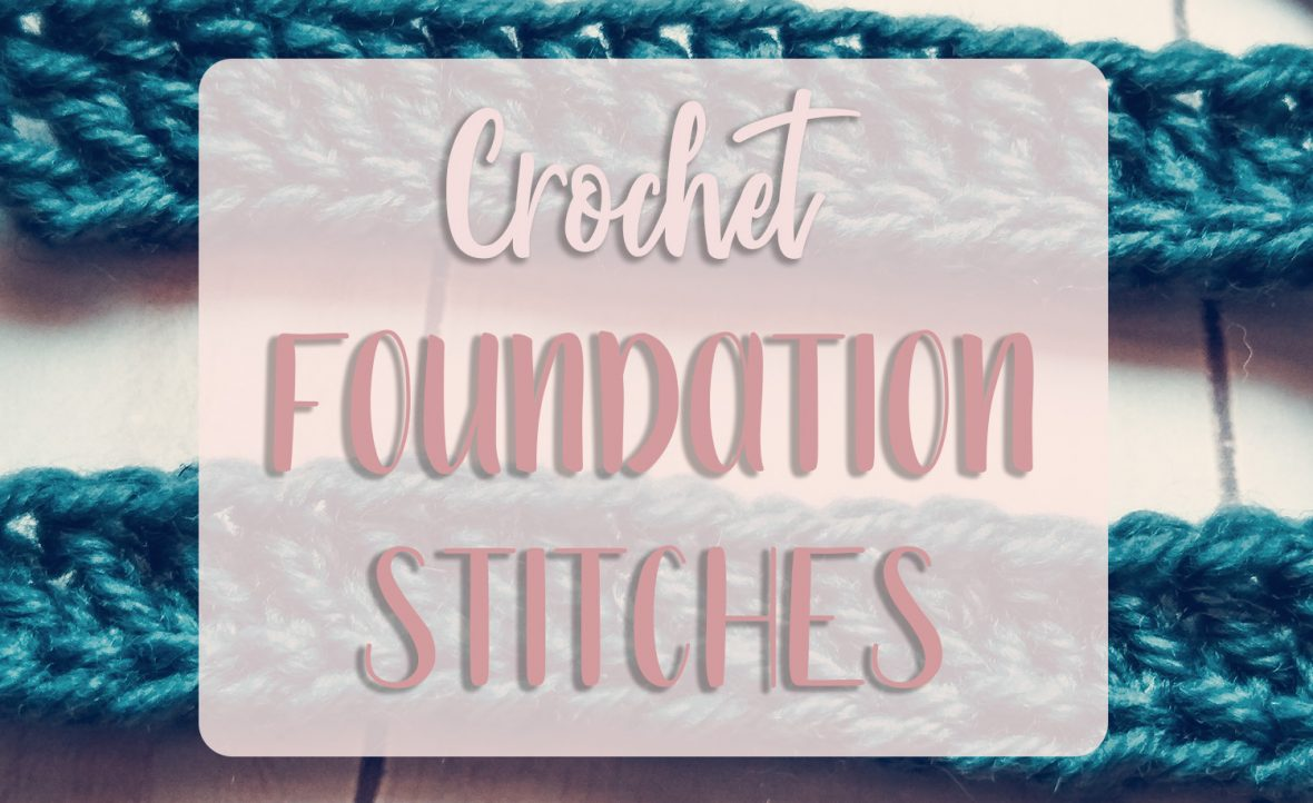 Crochet Foundation Stitches