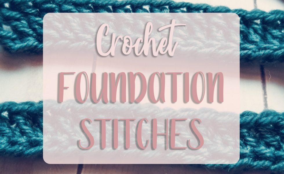 Crochet Foundation Stitches